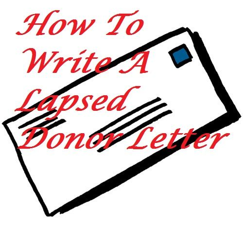 How To Write A Lapsed Donor Letter - how to write a letter of appeal