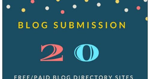 Blog Submission Sites List 2018 - Top 20 Directories for