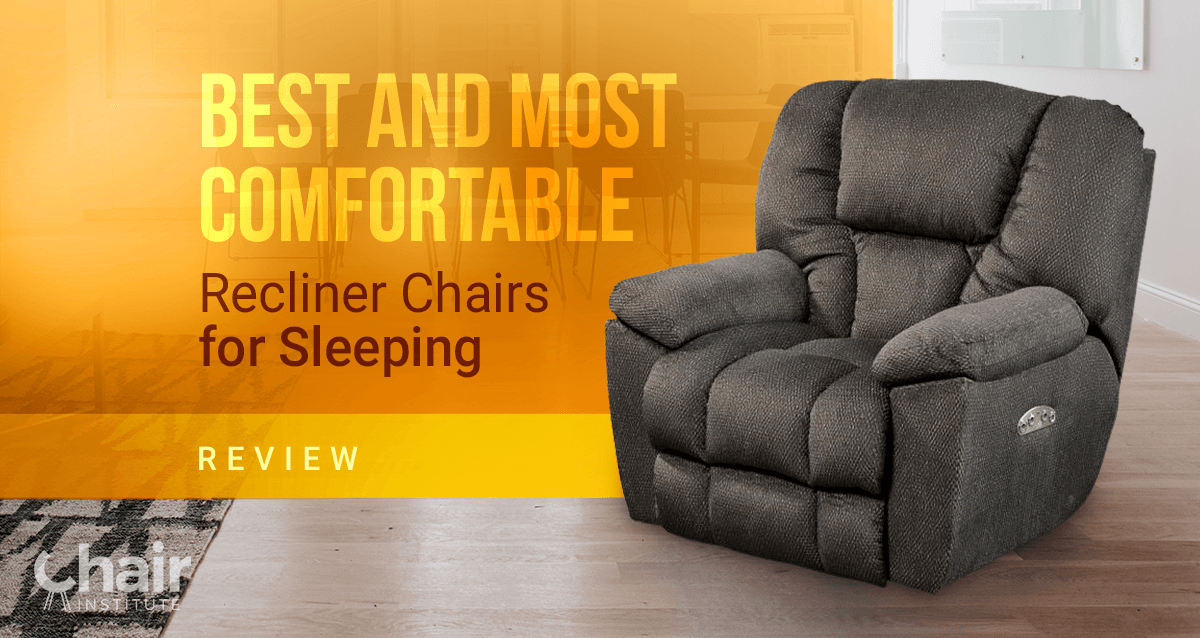 Best And Most Comfortable Recliner Chairs For Sleeping Recliner Recliner Chair Comfortable Chair