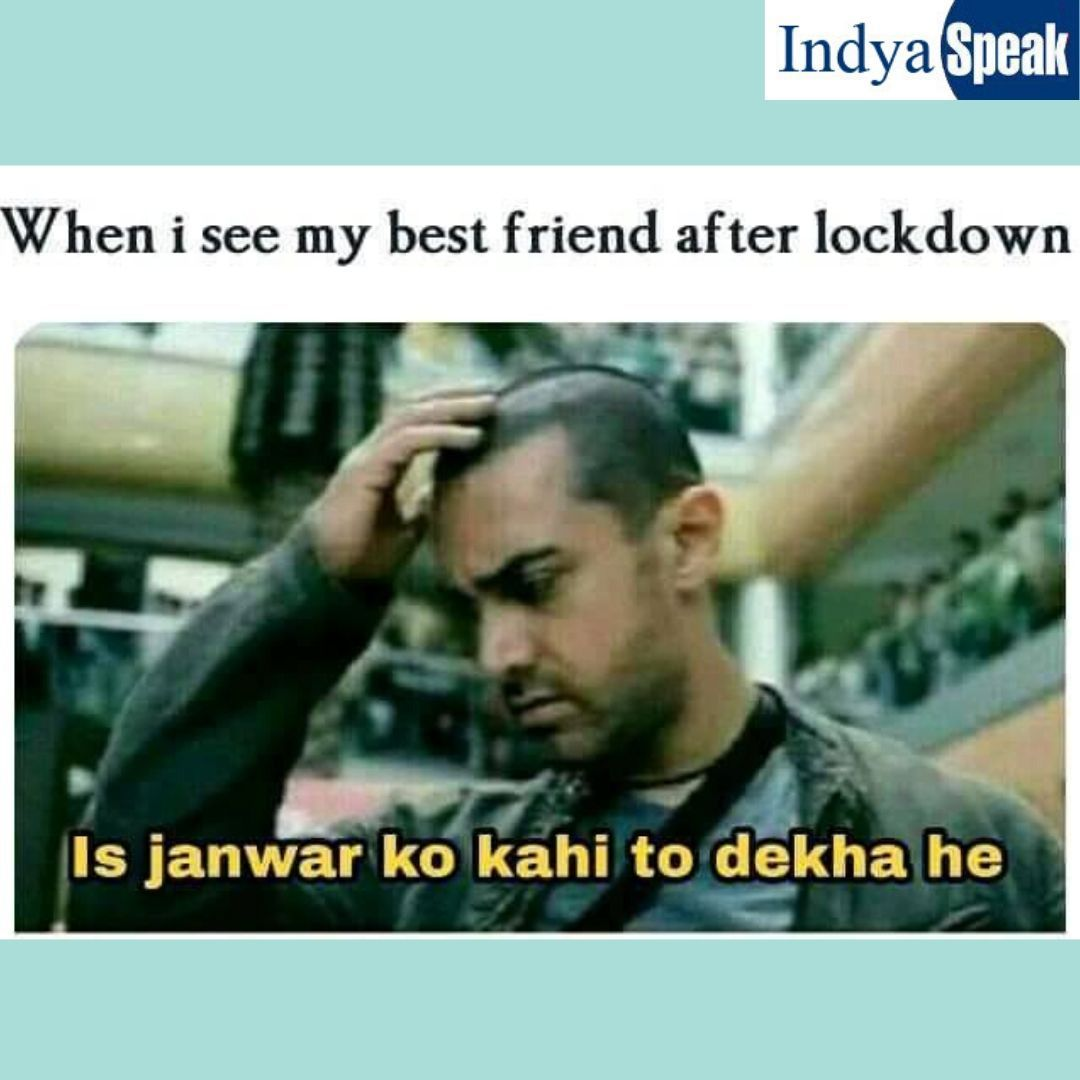 When I See My Besy Friend After Lockdown Funny Joke Quote Really Funny Memes Fun Quotes Funny