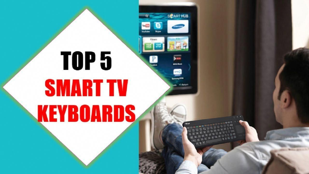 Top 5 Best Smart Tv Keyboards 2018 Best Smart Tv Keyboard Review