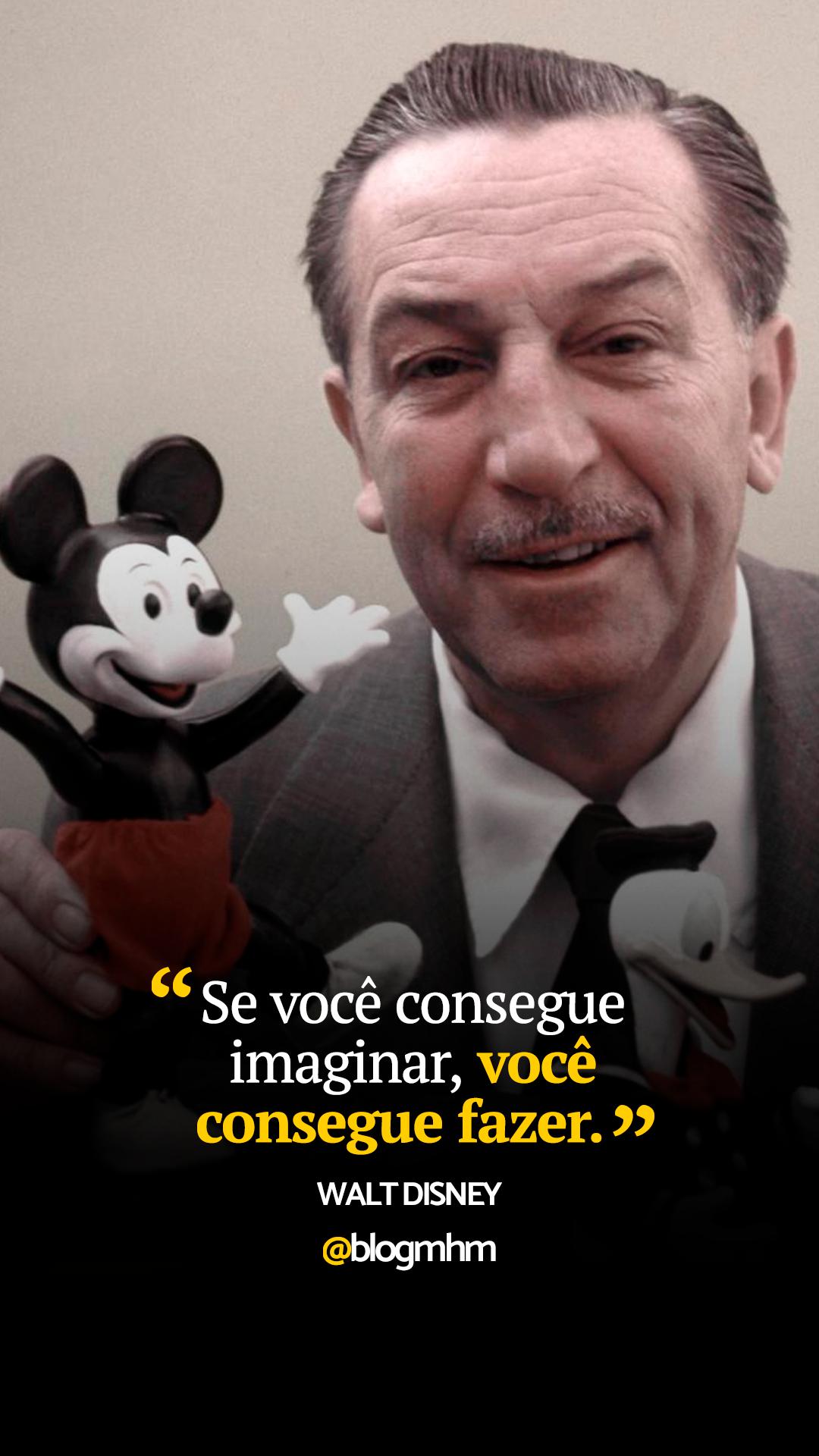 Frase Motivacional De Walt Disney Sobre Imaginar E Realizar Os Seus Sonhos Frases De Motivação Frases Inpactantes Frases Inspiracionais