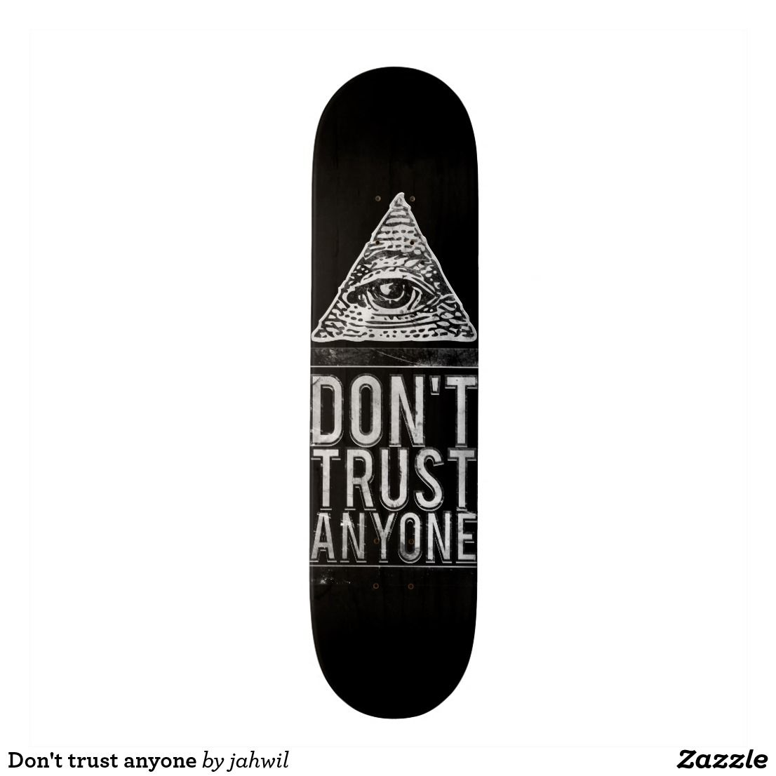 Don T Trust Anyone Skateboard Deck Zazzle Com Cool Skateboards Skateboard Skateboard Decks