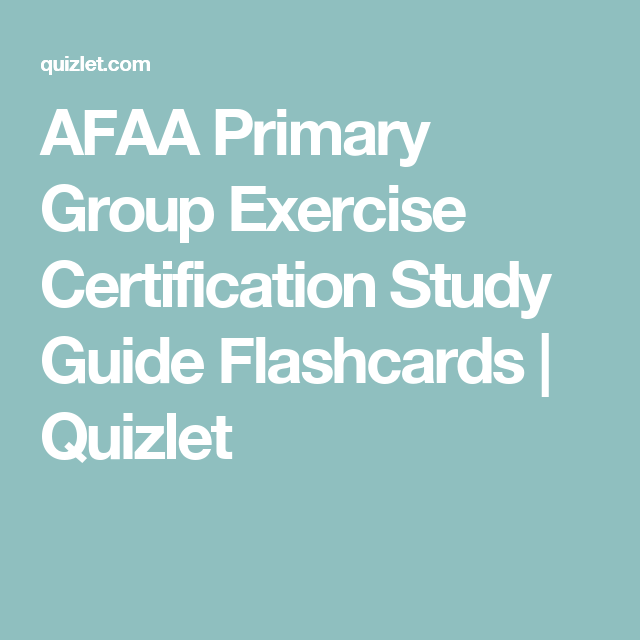 Afaa Primary Group Exercise Certification Study Guide Flashcards