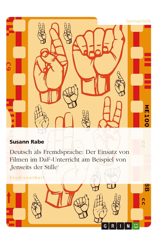 Deutsch als Fremdsprache: Der Einsatz von Filmen im DaF-Unterricht ...