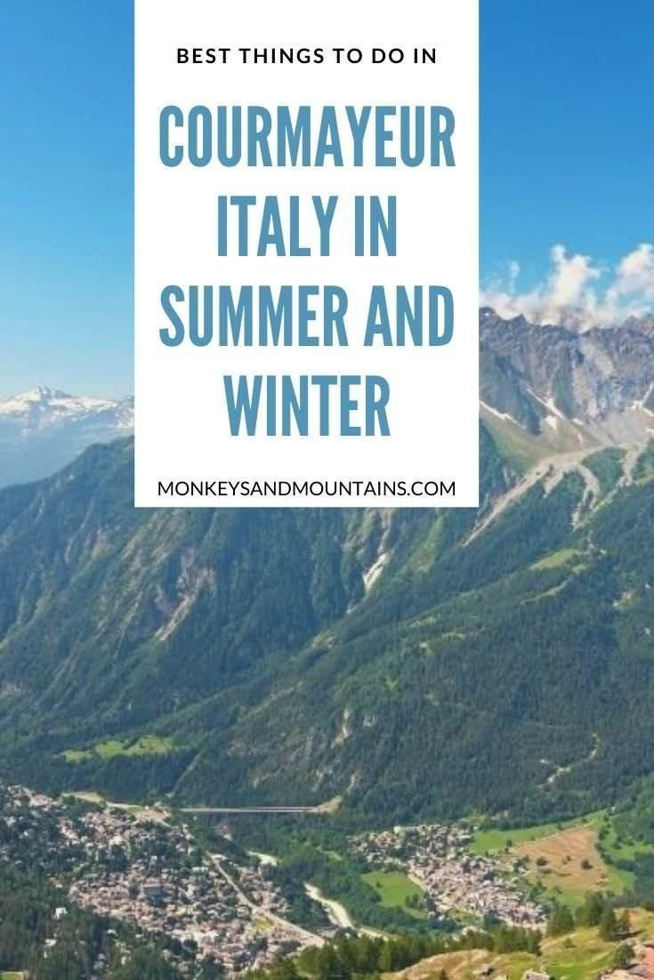 Photo of Best Things to Do in Courmayeur Italy In Summer and Winter