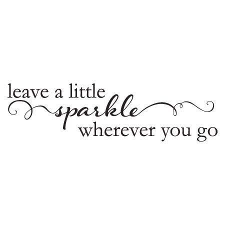 Leave A Little Sparkle Wherever You Go Sparkle Quotes Sparklers