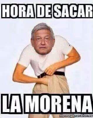 1839138b701fb2d3f7c6e13fe28bdf0c hora de sacar la morena memes pinterest memes, memes mexicanos