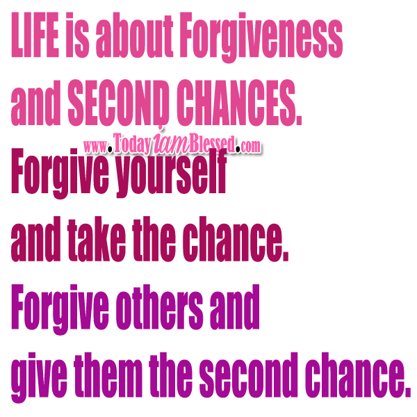 ♥ FORGIVENESS QUOTES ♥ Life is about forgiveness and second ...