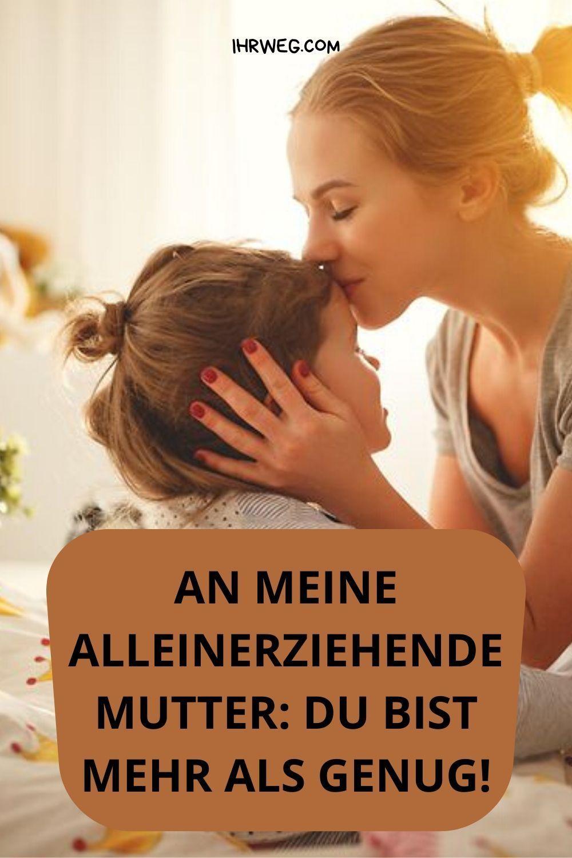 An meine alleinerziehende Mutter – ich will nur sagen, dass du genug bist. Lass dich nie vom Gegenteil überzeugen. #liebe #leben #glück #familie #freundschaft #ihrweg #singlemama #mutterschaft