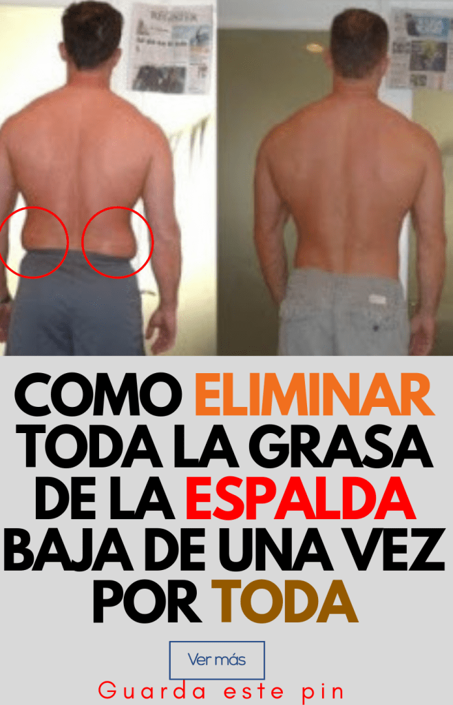 Como Eliminar Toda La Grasa De La Espalda Baja De Una Vez Por Toda Entrenamiento Espalda Ejercicios Para Espalda Baja Espalda Baja