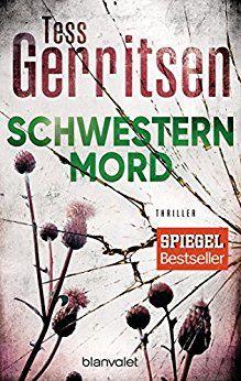 Schwesternmord Ein Rizzoli Isles Thriller Rizzoli Isles Serie 4 Von Gerritsen Tess Buch Download Kauf Thriller Buchclub Bucher Musik Bucher
