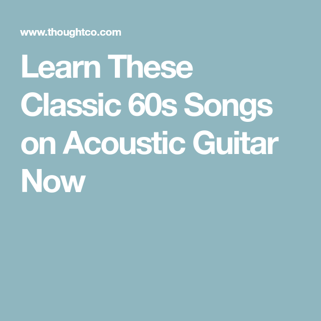 Learn These Classic 60s Songs on Acoustic Guitar Now | Music