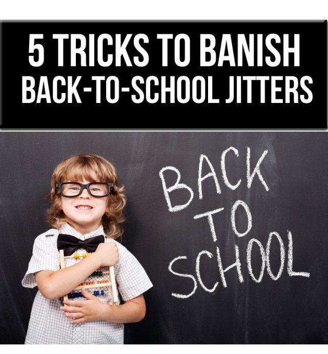 5 Tricks for Calming Back-to-School Jitters #geniusmomtricks