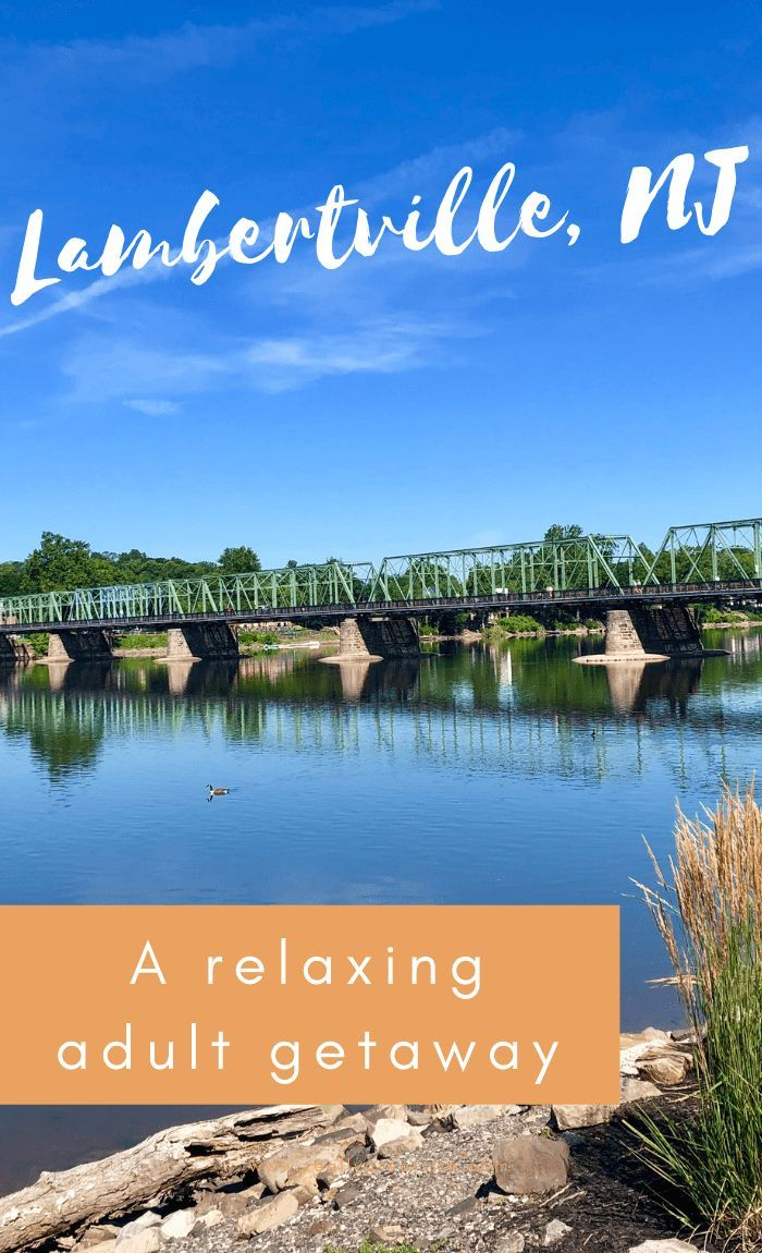 A Couples Getaway to Lambertville, NJ Couple getaway