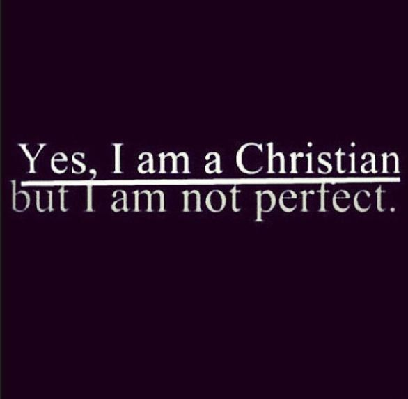 Who Is Perfekt i am a christian but i m not i mistakes everyday who