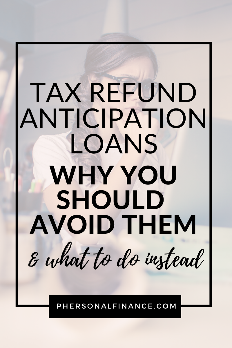 Why You Should Avoid Refund Anticipation Loans In 2020 Tax Refund Personal Finance Budget Personal Finance Advice