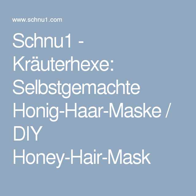 schnu1 krà uterhexe selbstgemachte honig haar maske diy honey