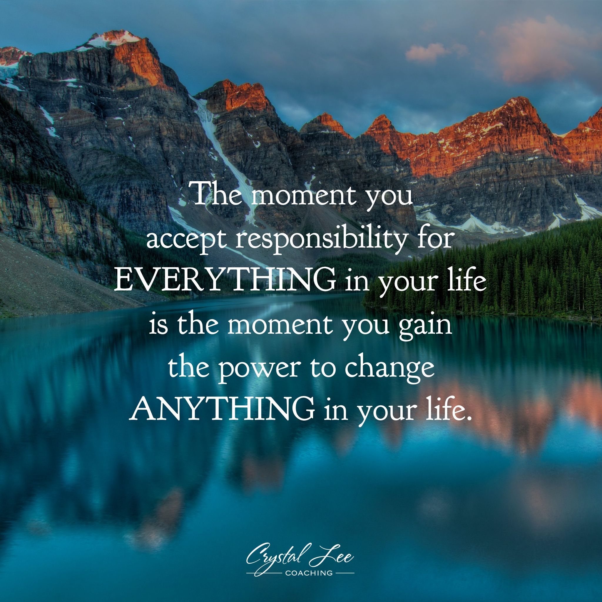 The Moment You Accept Responsibility For Everything In Your Life Is The Moment You Gain The Power Responsibility Quotes Take Responsibility Quotes No Response