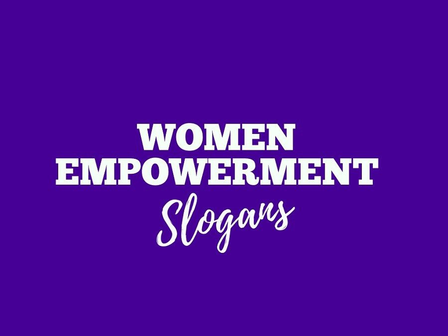 55 Best And Inspirational Women Empowerment Slogans Catchy
