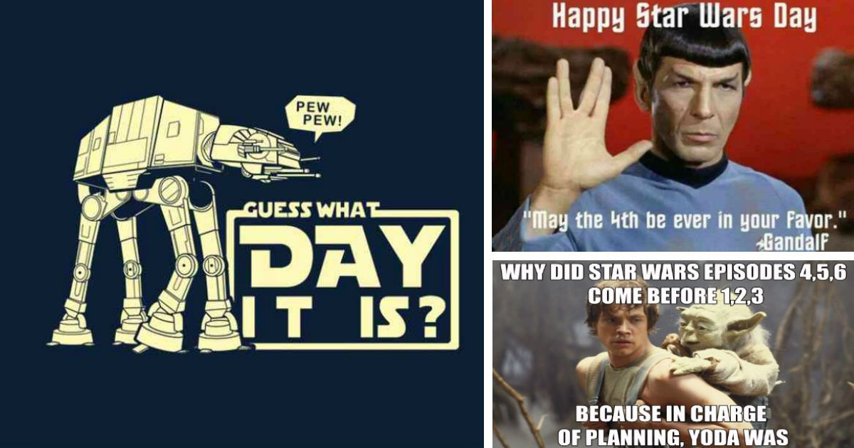 33 Timely Star Wars Memes May The 4th Be With You Star Wars Memes Happy Star Wars Day Star Wars Episode 4