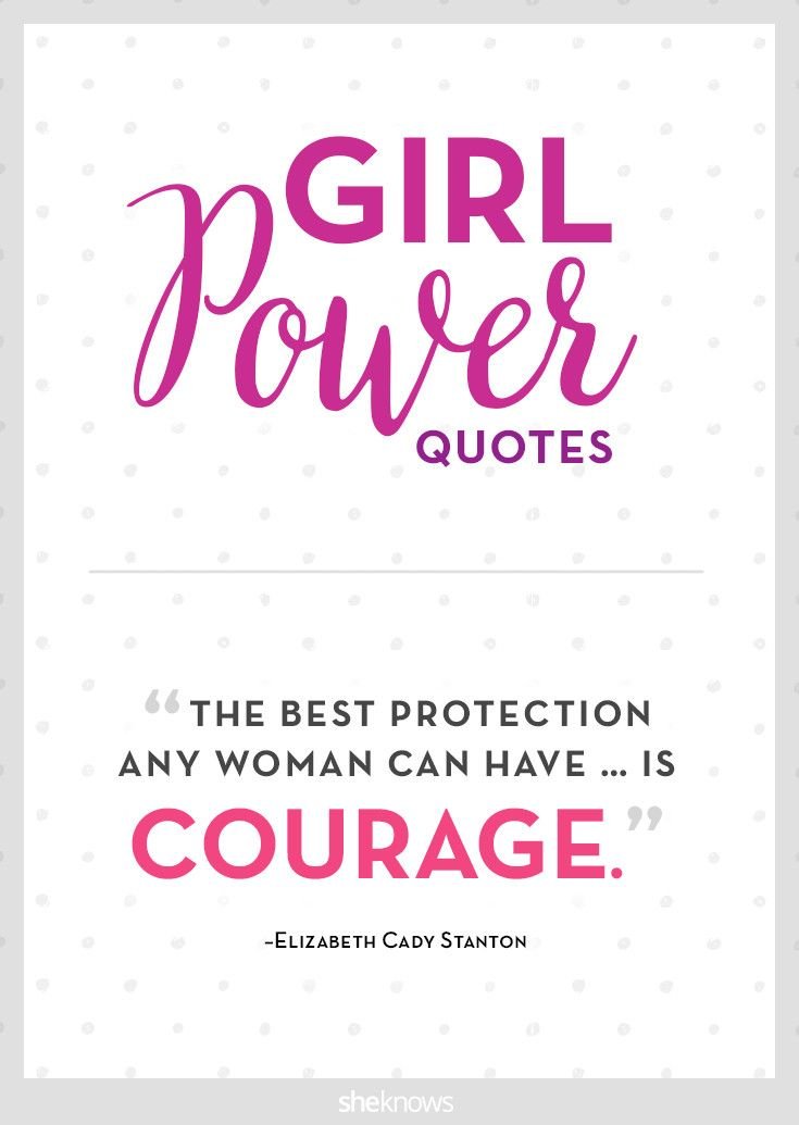25 girlpower quotes — hear us roar! Powerful quotes