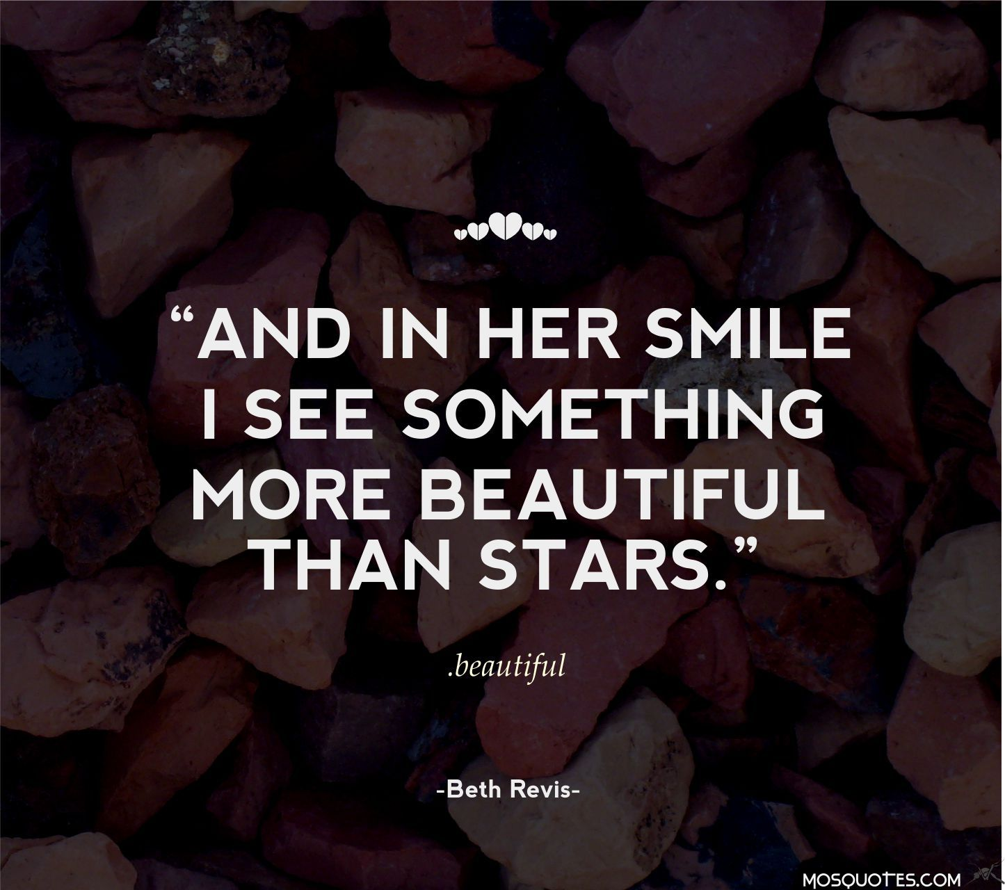 Love Quotes For Her And In Her Smile I See Something More Beautiful Than The Stars