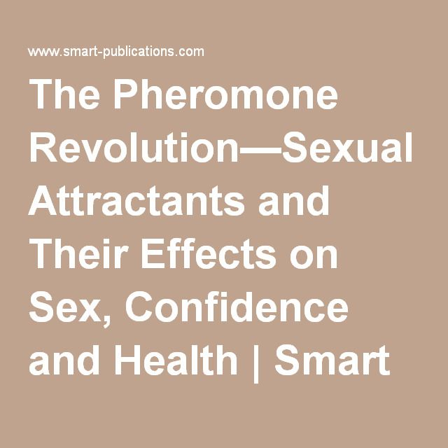 The Pheromone Revolution—Sexual Attractants and Their Effects on Sex, Confidence and Health |Smart Publications