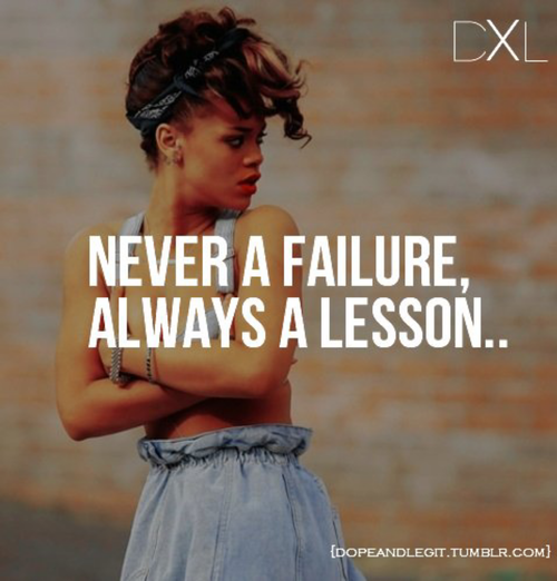 Never A Failure, Always A Lesson Life Quotes Quotes Quote
