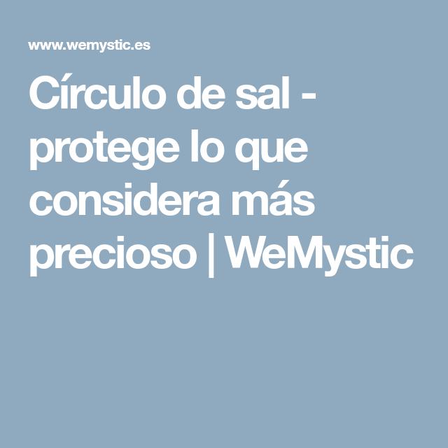 Círculo de sal - protege lo que considera más precioso | WeMystic