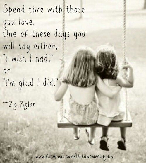 Spend Time With Loved Ones Quotes Quotes Life Quotes