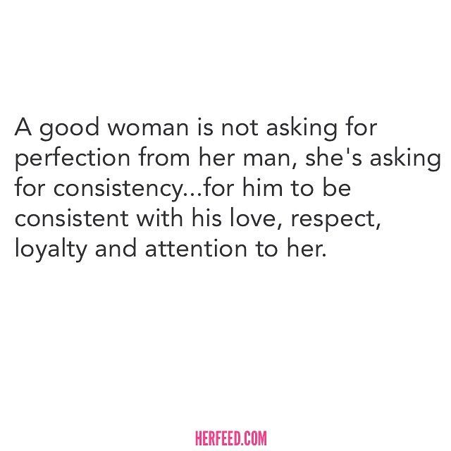 Truestory Good Man Quotes Good Woman Quotes Respect Relationship Quotes