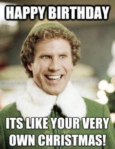 Happy Birthday Meme Funny Birthday Meme Images Christmas Memes Funny Movie Quotes Buddy The Elf