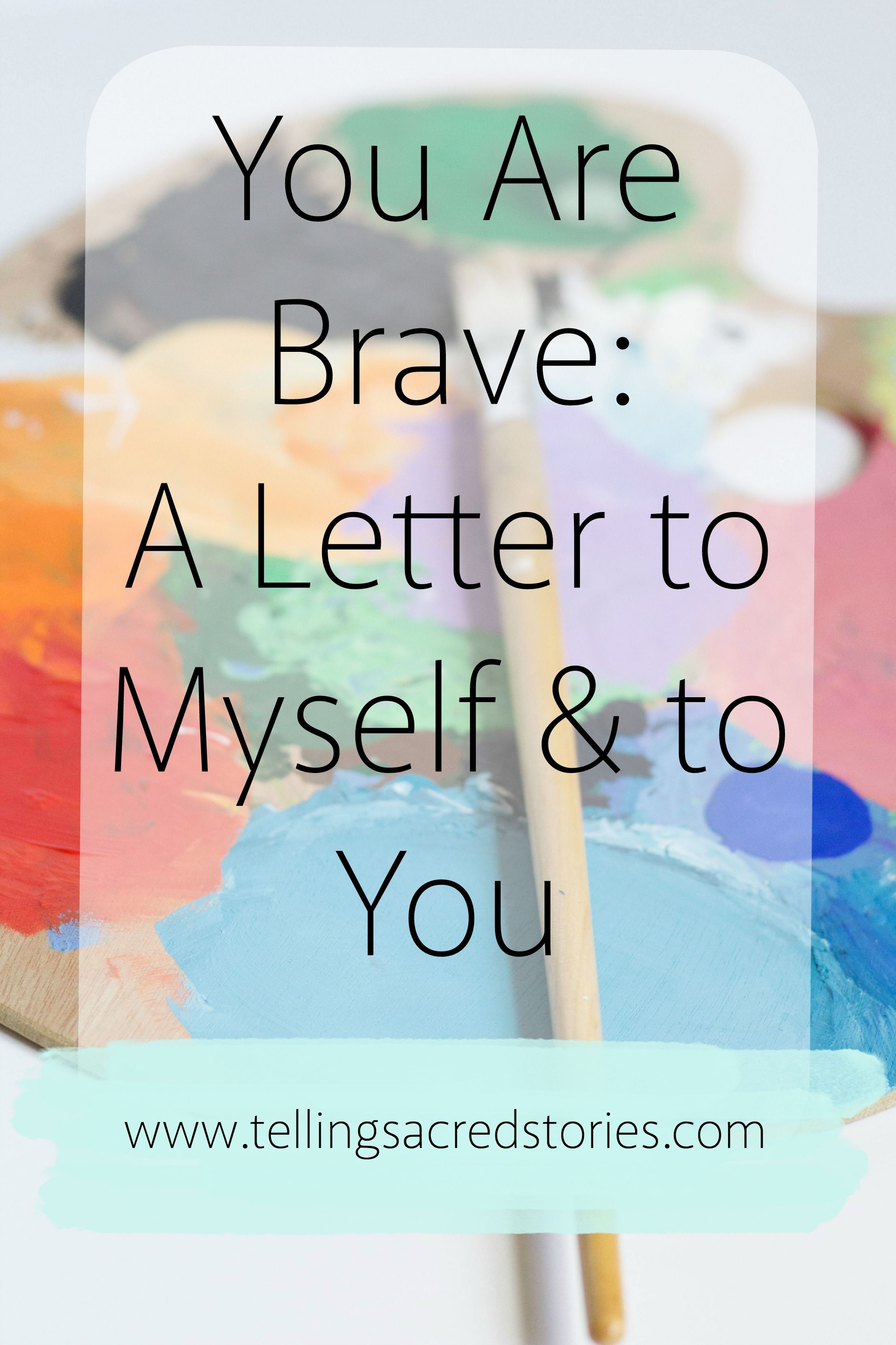 You Are Brave A Letter To Myself And To You  Explore Christian