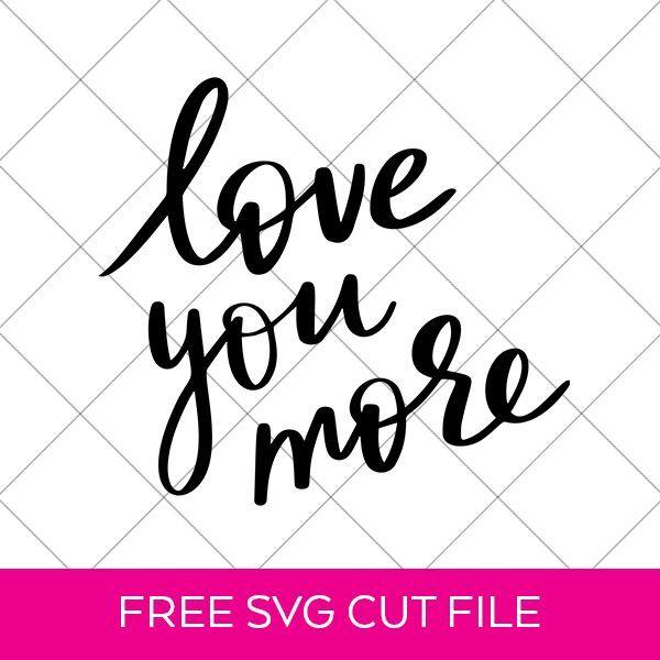 Download Free Valentine's Day SVG - Love You More | Valentine day ...