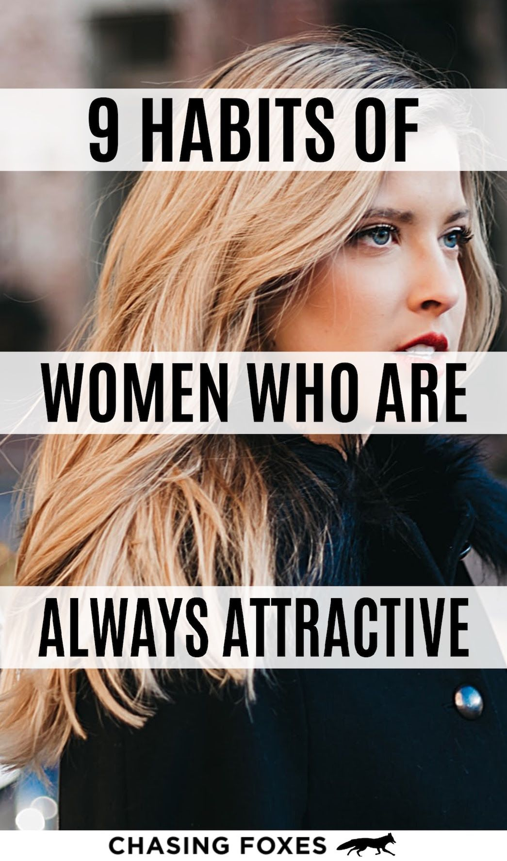 9 Habits of Women Who Always Stay Attractive How to look