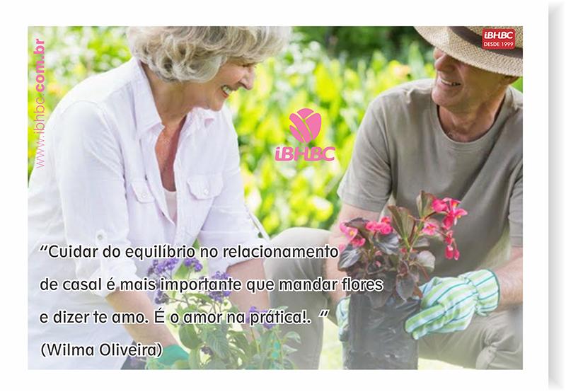 """""""Cuidar do equilíbrio no relacionamento de casal é mais importante que mandar flores e dizer te amo. É o amor na prática!"""" (Wilma Oliveira)"""