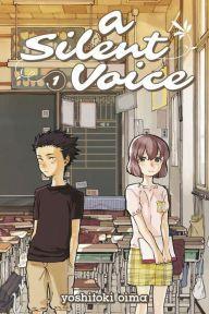 A Silent Voice By Yoshitoki Oima A Silent Voice Manga Anime Movies Kyoto Animation