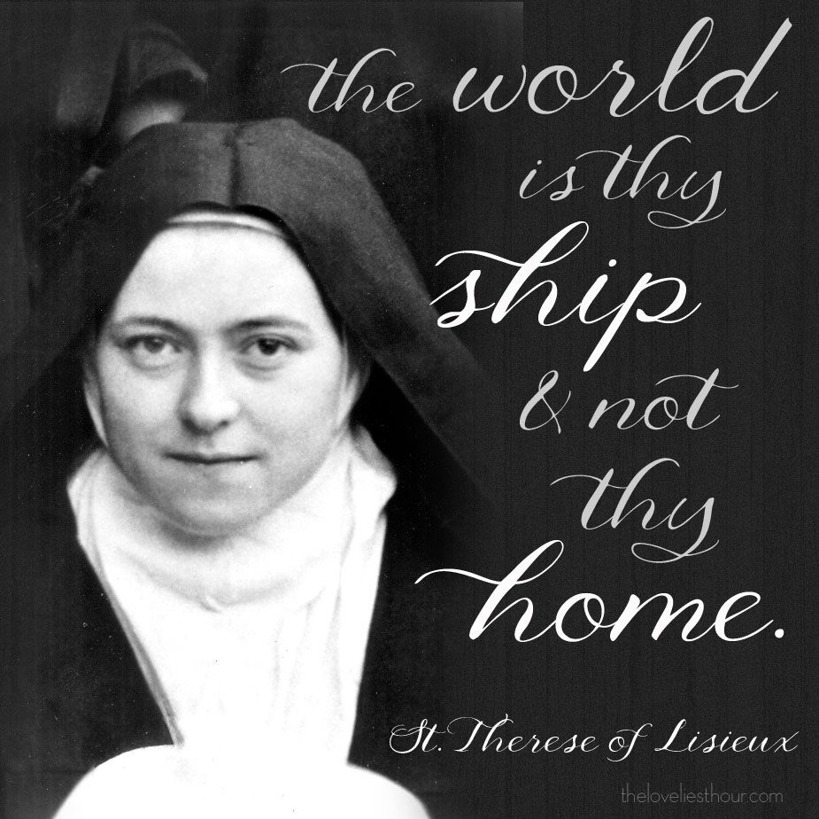 Image result for st. therese of lisieux the world is thy ship