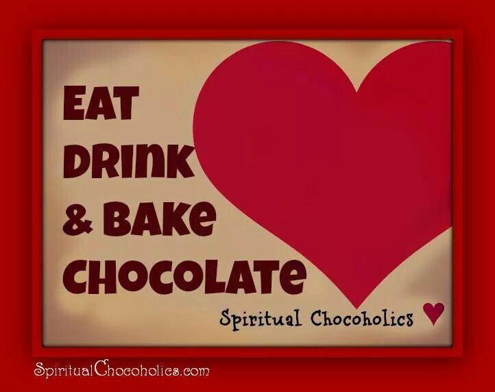 Eat drink bake chocolate #mrscavanaughs #chocolate #quotes