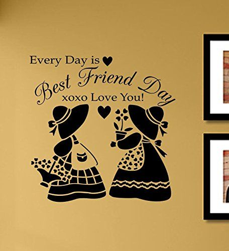 Every day is best friend day xoxo Love you Vinyl Wall Art Decal ...