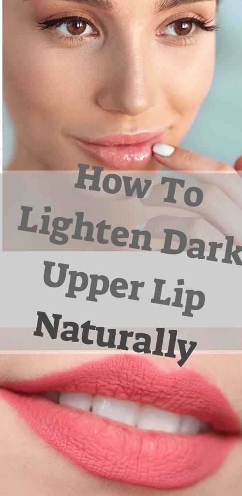 How To Lighten Dark Upper Lip Naturally Those dark upper