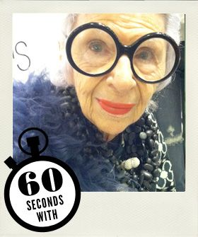 60 Seconds With Iris Apfel; I kind of love her. :)