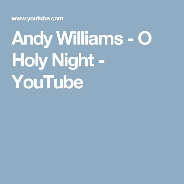 Andy Williams - O Holy Night - YouTube   Andy williams, O holy night, Holy night