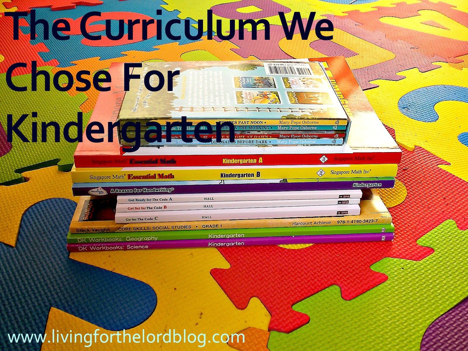 The Curriculum We Chose For Kindergarten Best Of Living For The