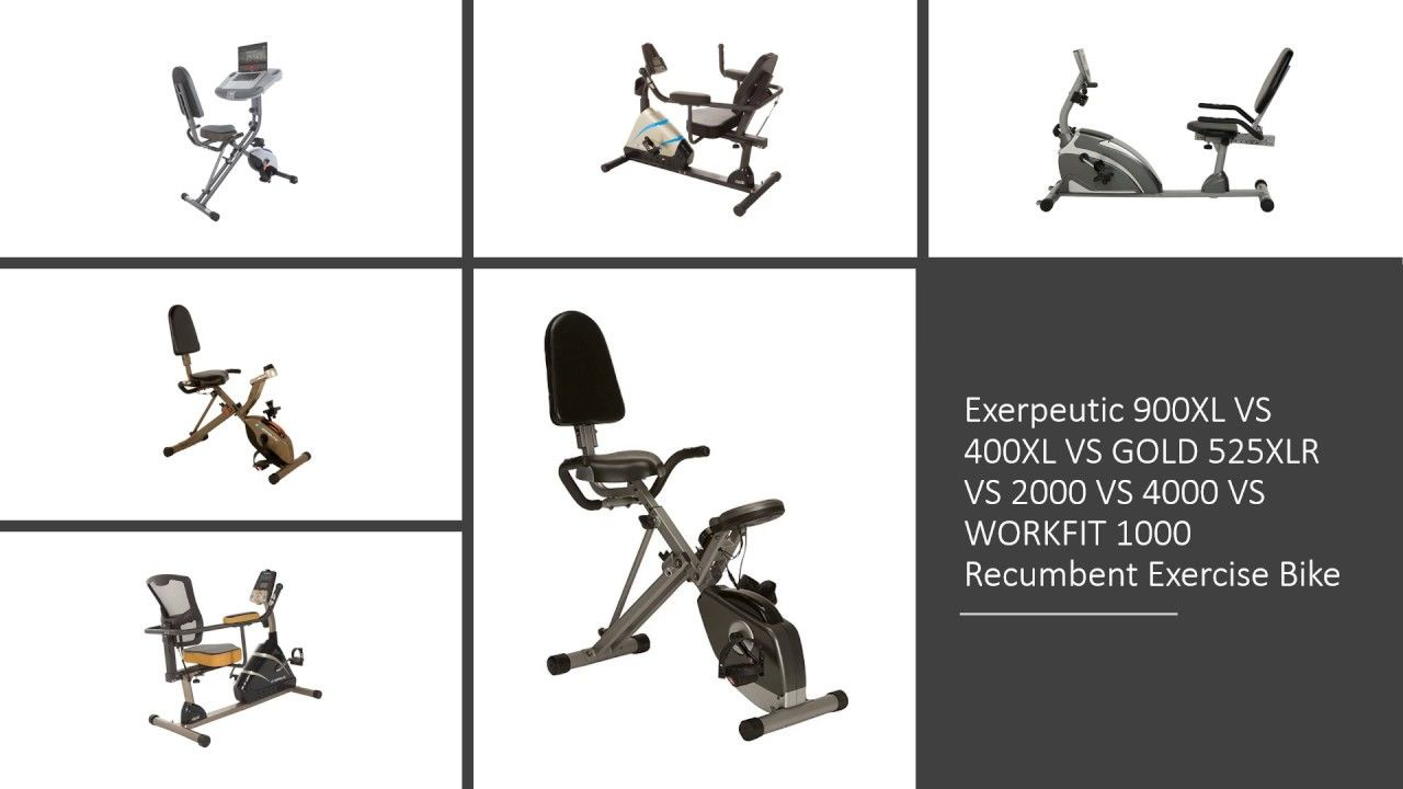 Exerpeutic 900xl Vs 400xl Vs Gold 525xlr Vs 2000 Vs 4000 Vs Workfit 1000 Recumbent Exercise Bike