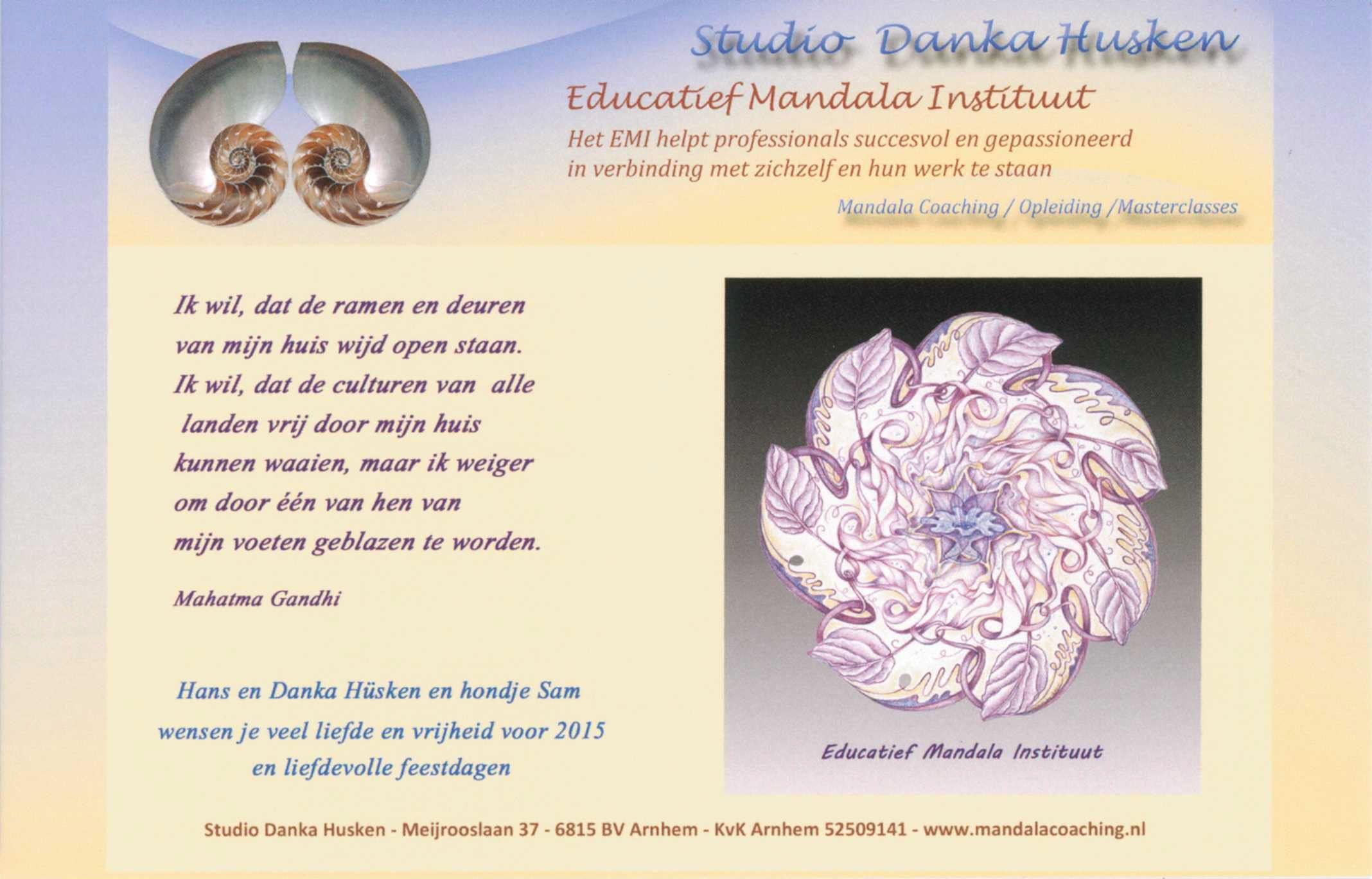 Lieve vrienden, het Educatief Mandala Instituut wenst jullie fijne Kerstdagen en een heel bijzonder 8 - Lemniscaat - jaar toe! Met een citaat van Gandhi dat aansluit op onze Kerst- en Nieuwjaarsgroet 2014 - 2015: Transformeren doe je zelf, door boven en onder te verbinden en te leven!