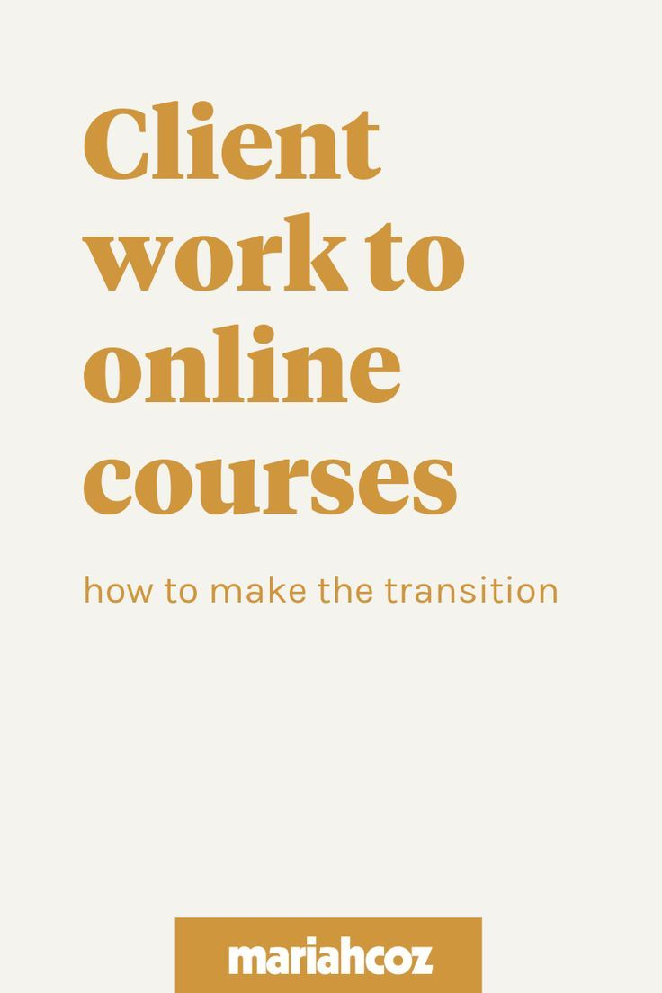 How to go from client work to online courses using
