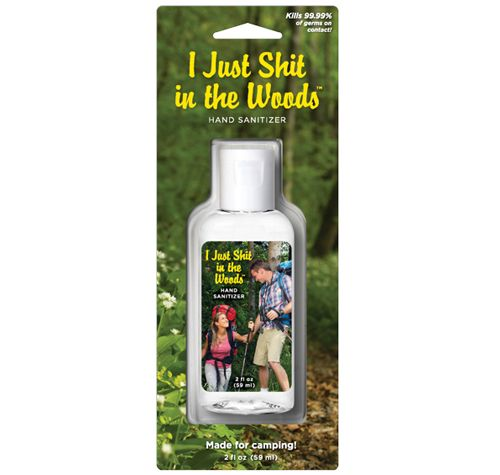 I Just Sh T In The Woods Hand Sanitizer Hand Sanitizer Gifts