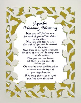 Apache Wedding Blessing Said On December 17 1999 And Truer More Today Than Then